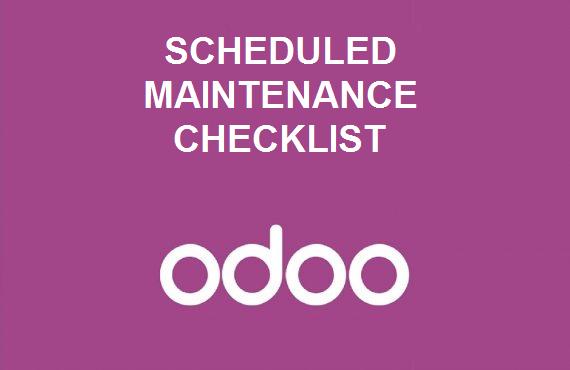 Scheduled Maintenance checklist